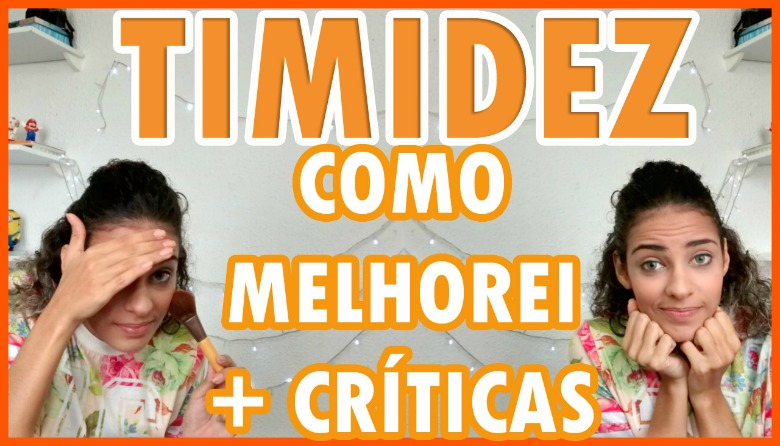 TIMIDEZ+SUPERAR+GRAVAR+VIDEOS+FALADANTAS