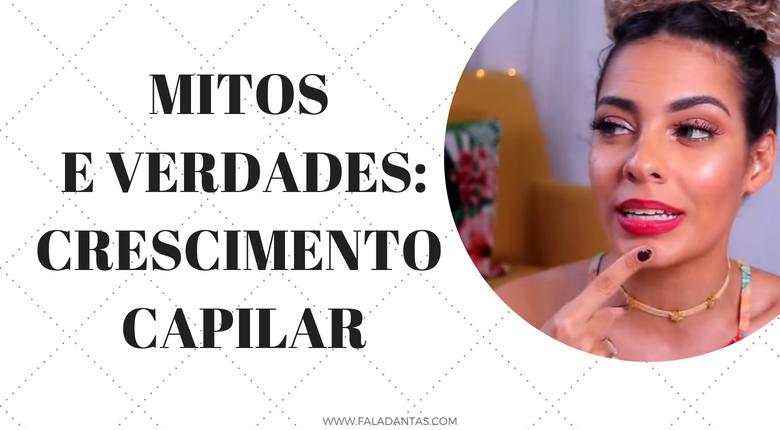 MITOS E VERDADES SOBRE CRESCIMENTO CAPILAR