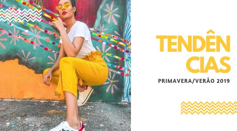 TENDÊNCIAS PRIMAVERA/VERÃO 2019