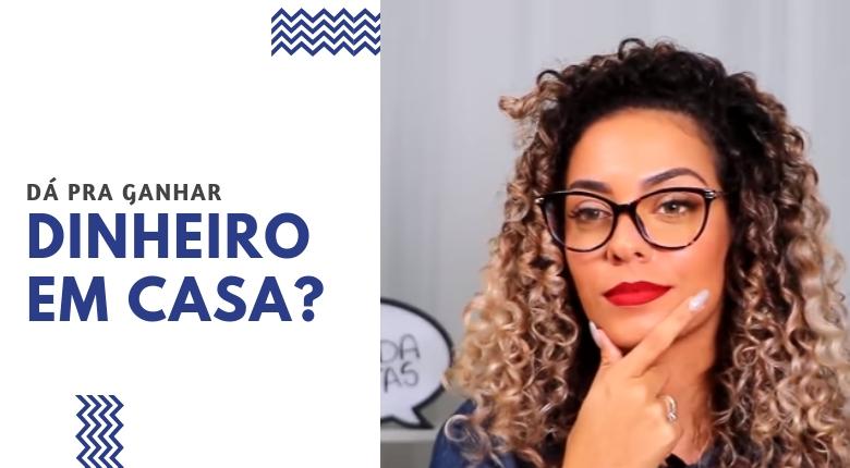 COMO GANHAR DINHEIRO EM CASA
