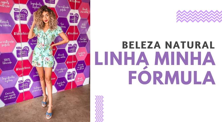 NOVA LINHA MINHA FÓRMULA DE BELEZA NATURAL