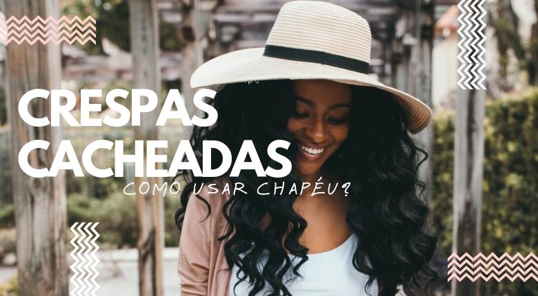 INSPIRAÇÕES DE CRESPAS E CACHEADAS DE CHAPÉU