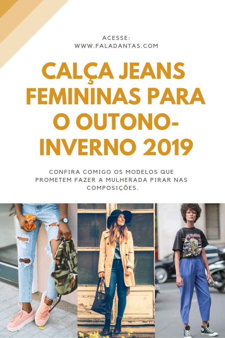 TENDÊNCIA DE MODELOS DE CALÇA JEANS 2019