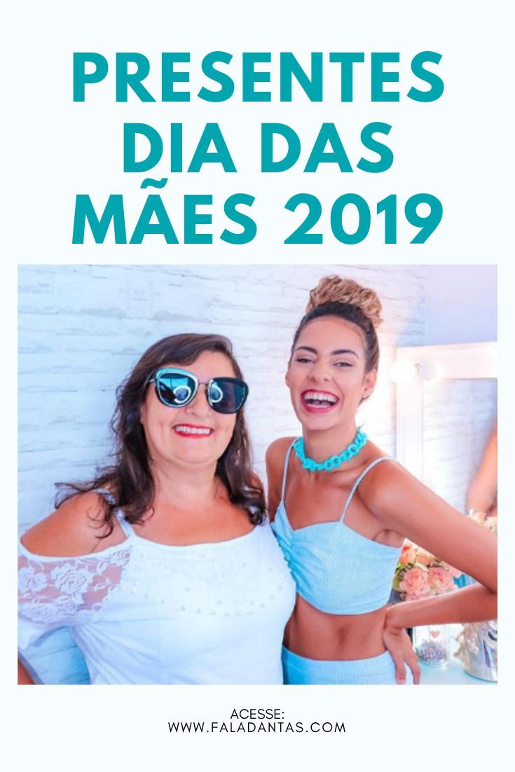 PRESENTES DIA DAS MÃES 2019