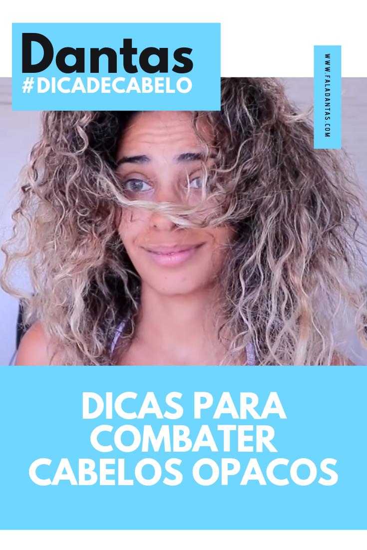 DICAS PARA COMBATER CABELOS OPACOS