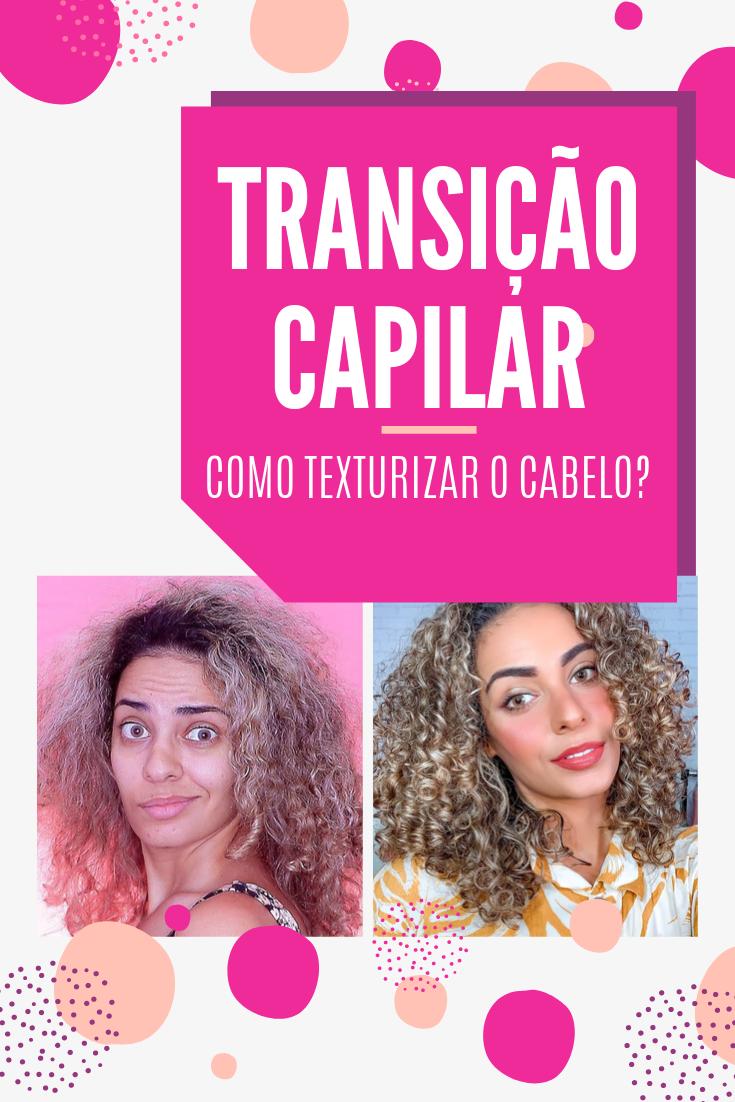 COMO TEXTURIZAR O CABELO NA TRANSIÇÃO