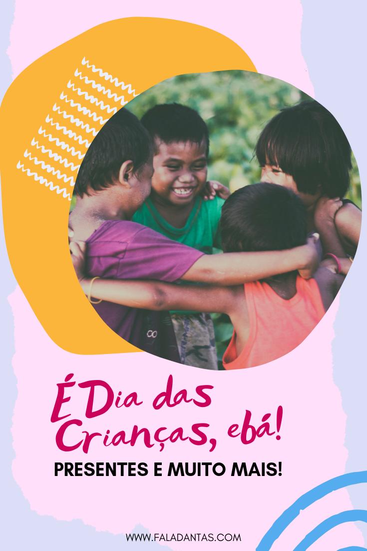 DIA DAS CRIANÇAS 2019: PRESENTES E MUITO MAIS!