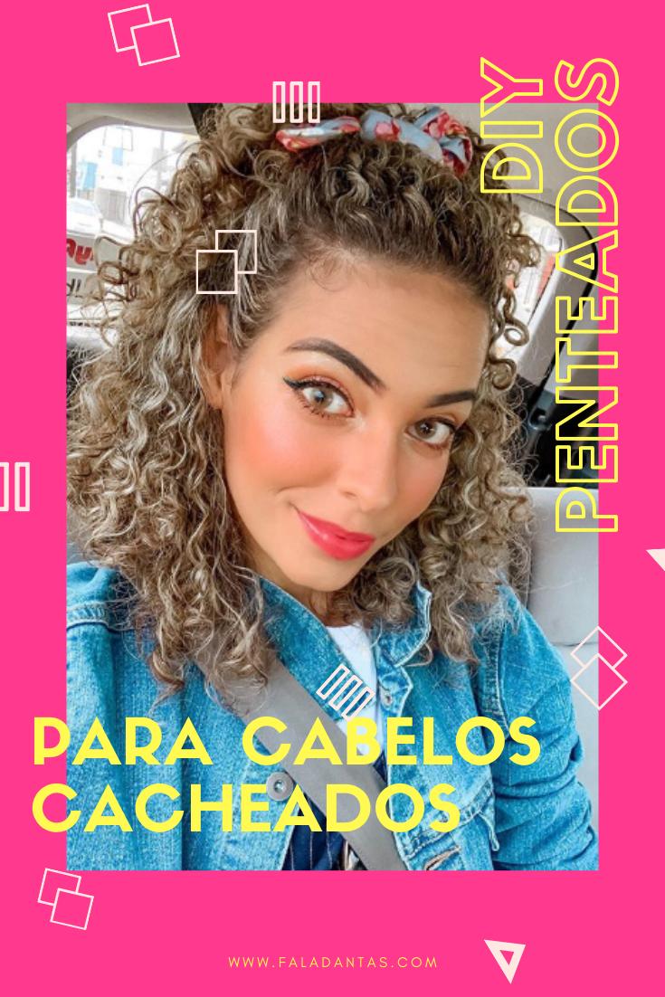 DIY E PENTEADOS PARA CABELOS CACHEADOS