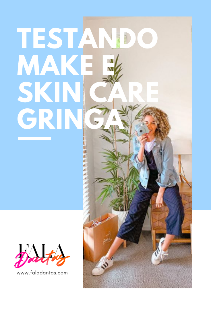 TESTANDO MAKES E SKIN CARE GRINGOS