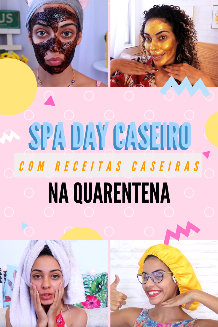 SPA DAY CASEIRO NA QUARENTENA