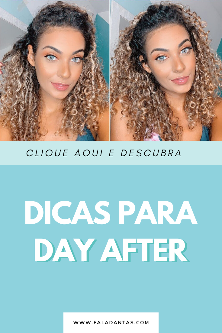 DICAS PARA DAY AFTER