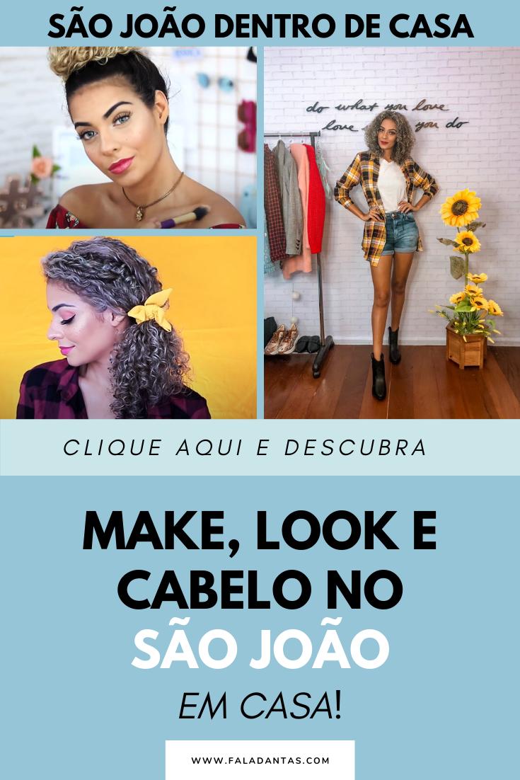 MAKE, LOOK E CABELO NO SÃO JOÃO EM CASA