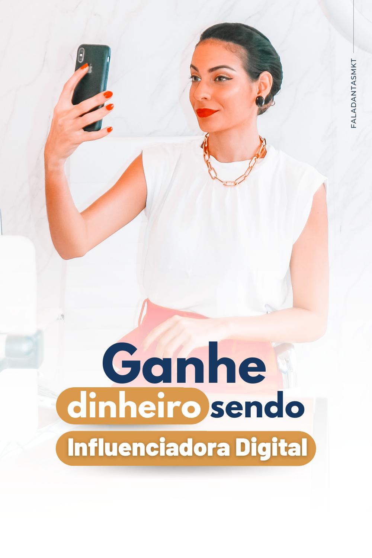 Saiba como ganhar dinheiro sendo Influenciadora Digital